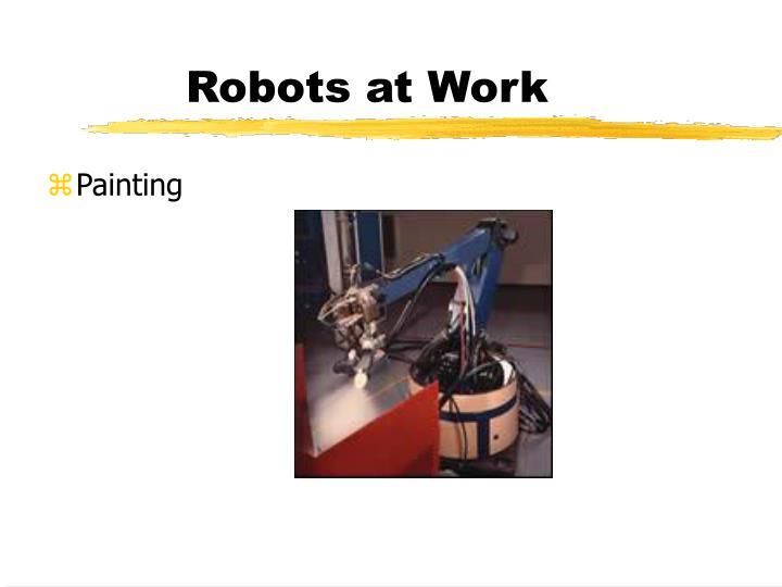 Robots at Work