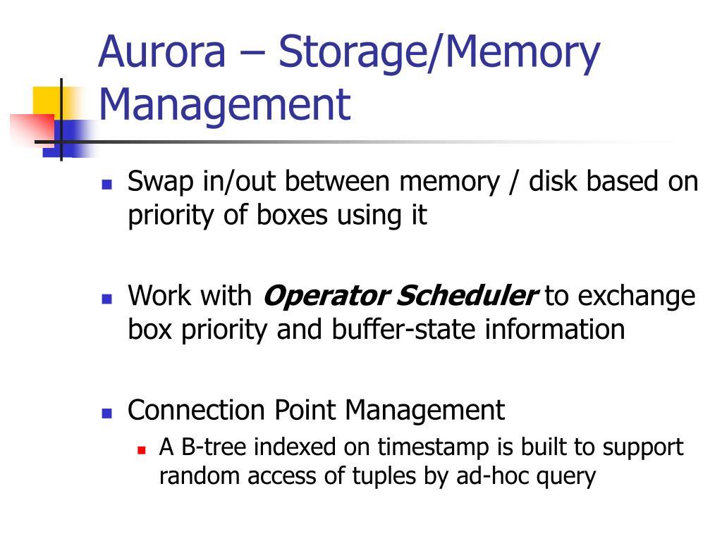 Aurora – Storage/Memory Management