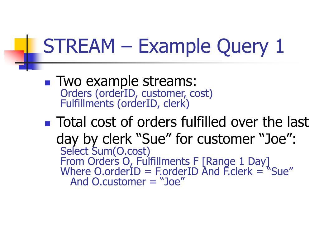 STREAM – Example Query 1