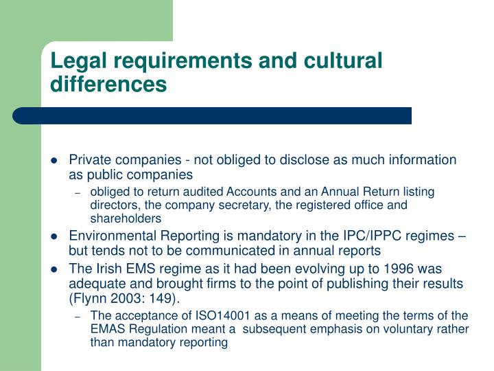 Legal requirements and cultural differences
