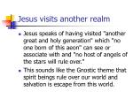 jesus visits another realm