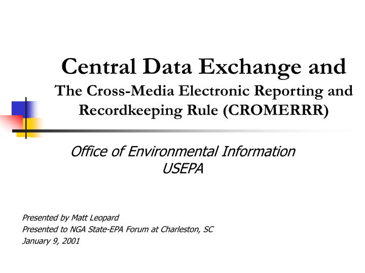 Central data exchange and the cross media electronic reporting and recordkeeping rule cromerrr