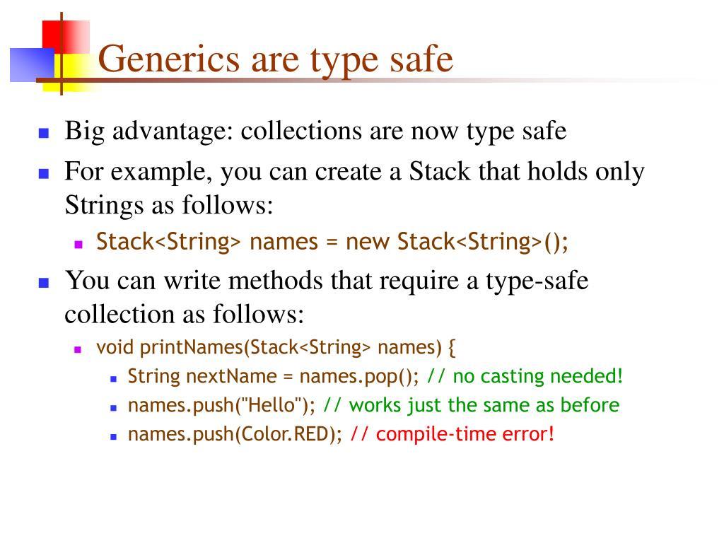 Generics are type safe
