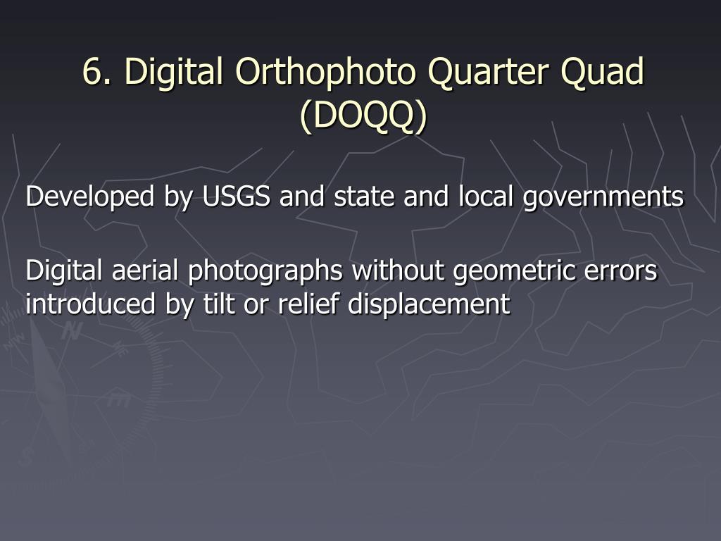 6. Digital Orthophoto Quarter Quad (DOQQ)