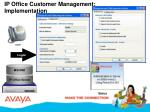ip office customer management implementation