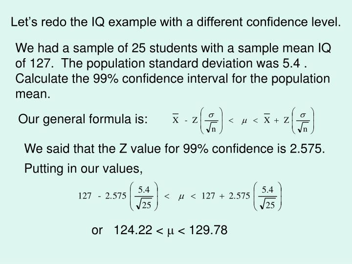 Let's redo the IQ example with a different confidence level.