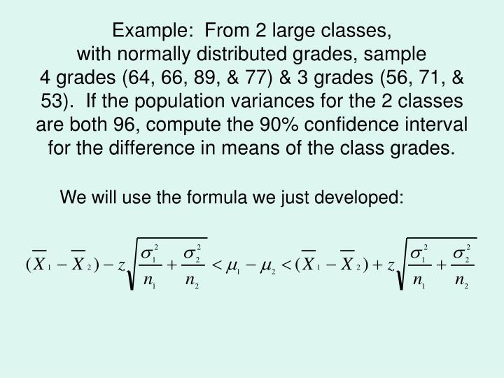 Example:  From 2 large classes,