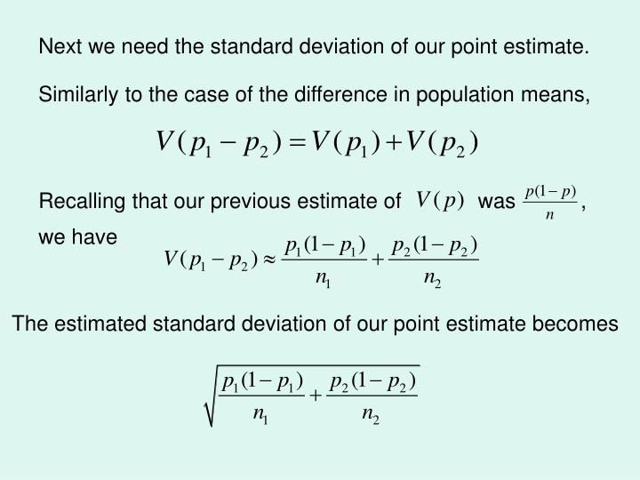 Next we need the standard deviation of our point estimate.