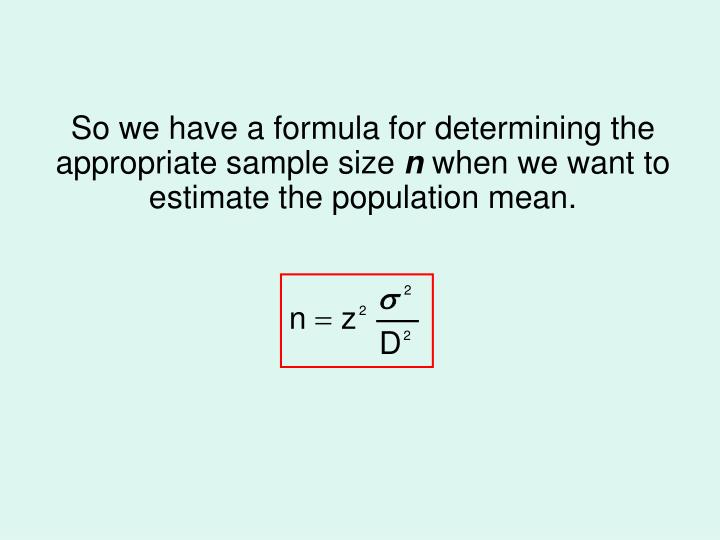 So we have a formula for determining the appropriate sample size