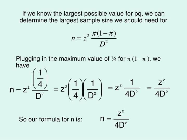 If we know the largest possible value for pq, we can determine the largest sample size we should need for