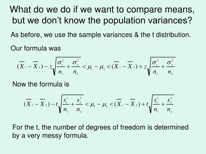 What do we do if we want to compare means, but we don't know the population variances?
