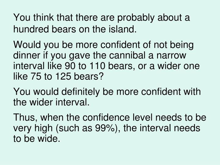 You think that there are probably about a hundred bears on the island.