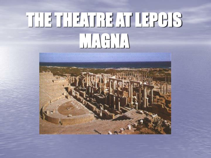 the theatre at lepcis magna n.