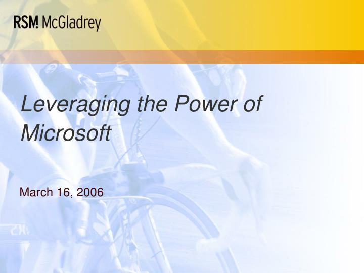 Leveraging the power of microsoft