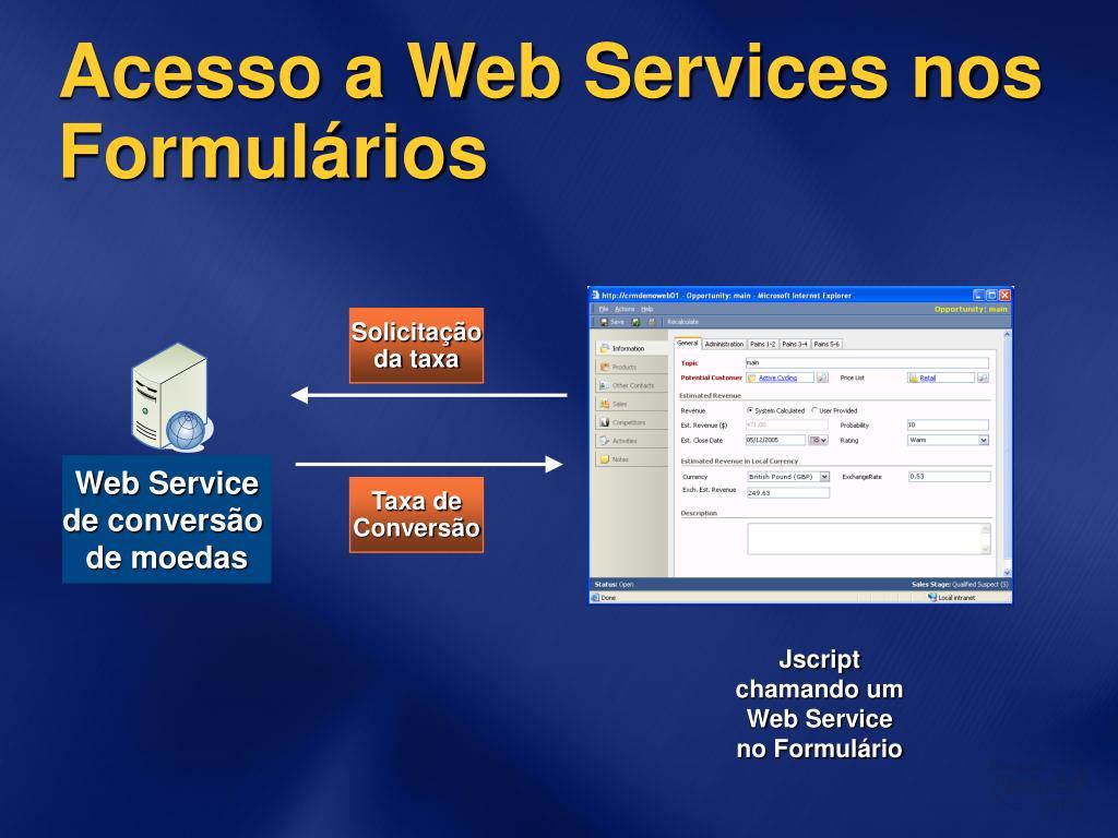 Acesso a Web Services nos Formulários