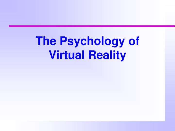 the psychology of virtual reality n.