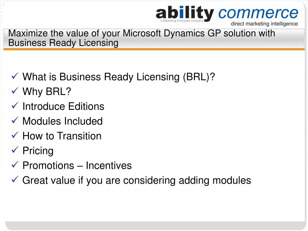 maximize the value of your microsoft dynamics gp solution with business ready licensing l.