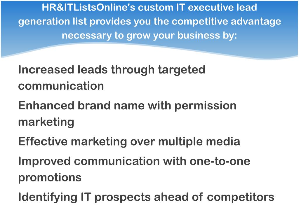 HR&ITListsOnline's custom IT executive lead generation list provides you the competitive advantage necessary to grow your business by: