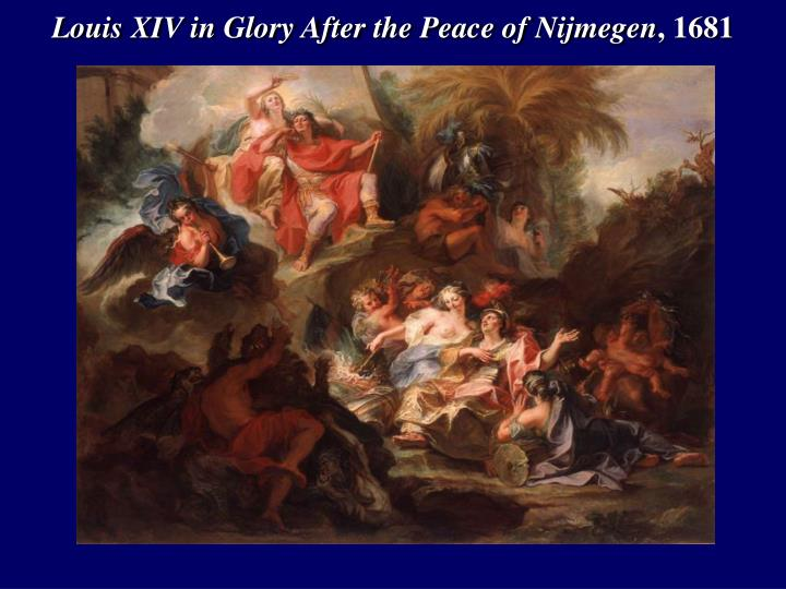 Louis XIV in Glory After the Peace of Nijmegen