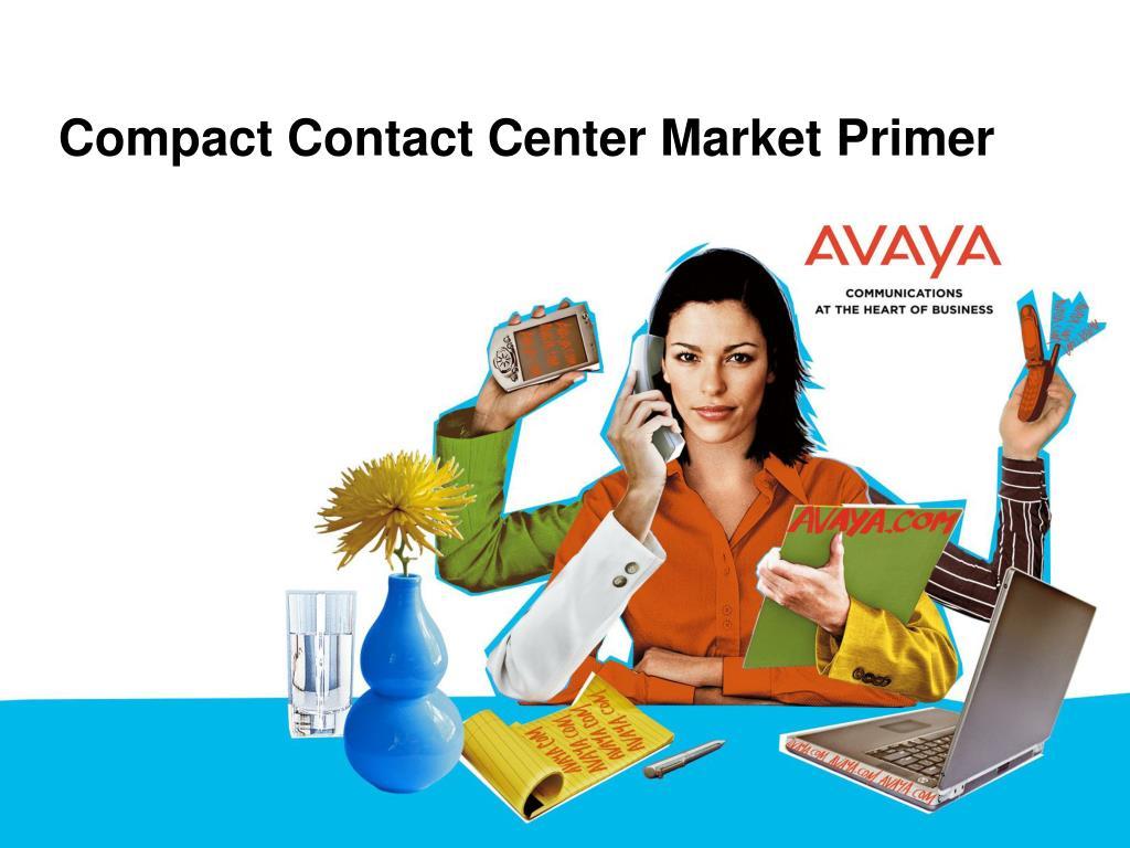 Compact Contact Center Market Primer