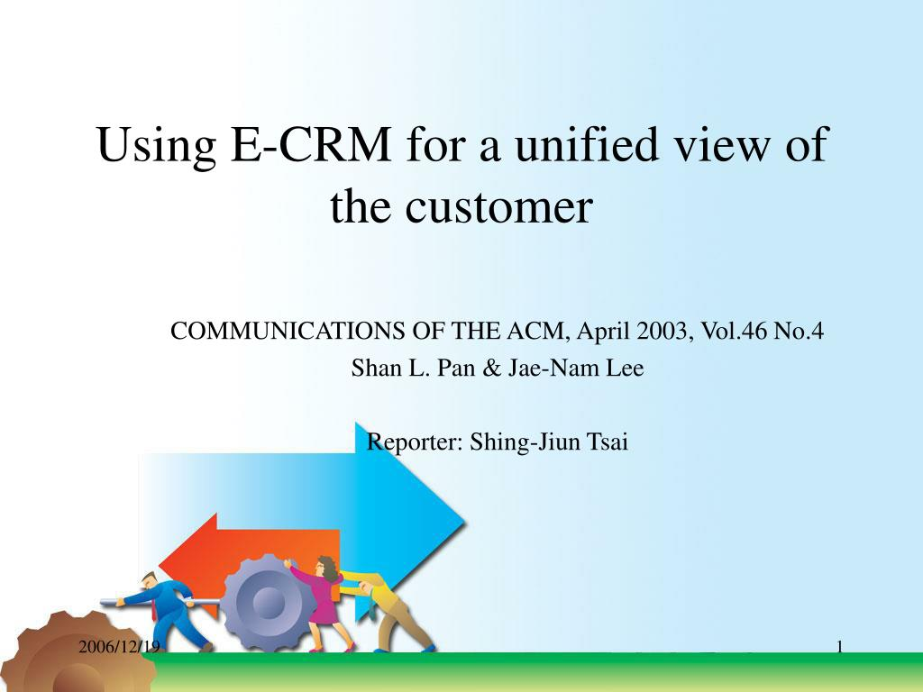using e crm for a unified view of the customer l.