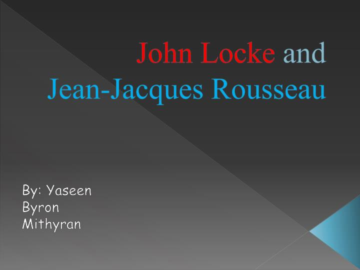 the two distinctly different political development of john locke and jean jacques rousseau