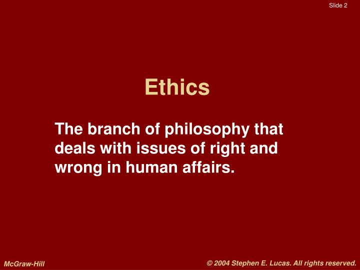 right and wrong ethics philosophy Ethics and morality: right and wrong essay by definition, ethics is a branch of philosophy in which we evaluate and differentiate between right and wrong.