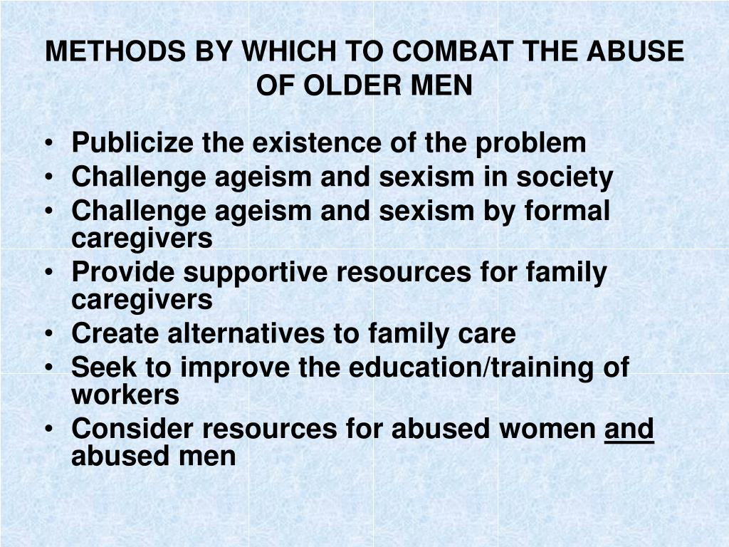METHODS BY WHICH TO COMBAT THE ABUSE OF OLDER MEN