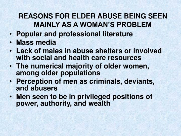 Reasons for elder abuse being seen mainly as a woman s problem