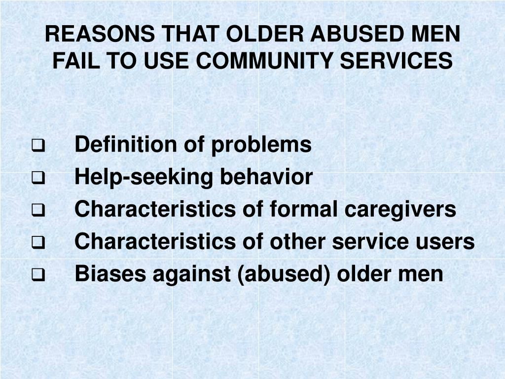 REASONS THAT OLDER ABUSED MEN FAIL TO USE COMMUNITY SERVICES