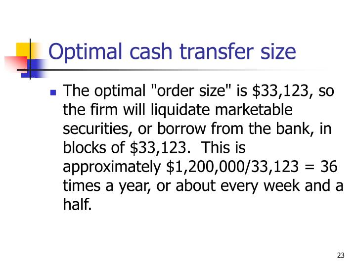 Optimal cash transfer size