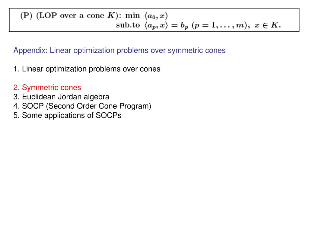 Appendix: Linear optimization problems over symmetric cones