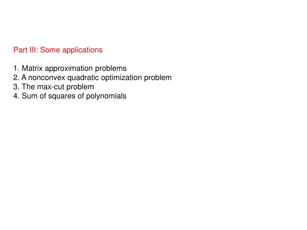 Part III: Some applications