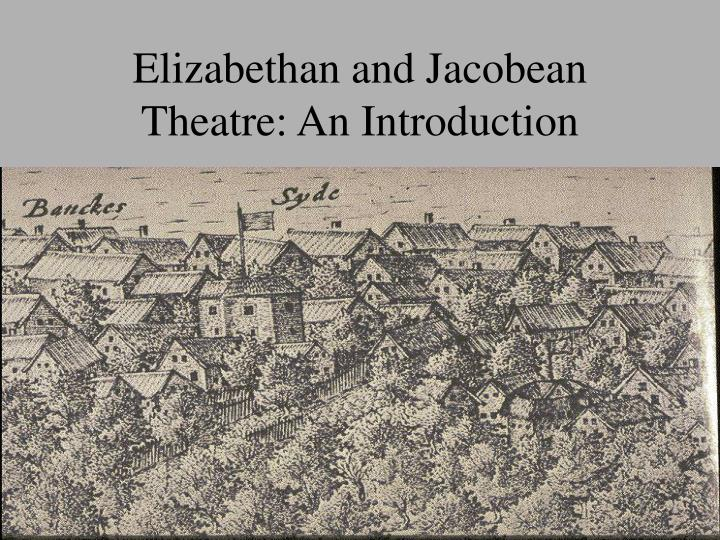 elizabethan and jacobean theatre an introduction n.