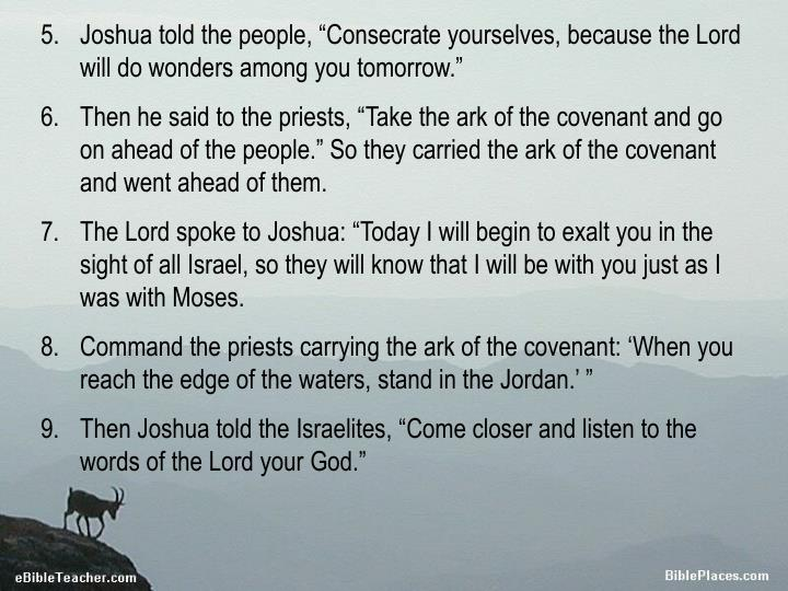 "Joshua told the people, ""Consecrate yourselves, because the Lord will do wonders among you tomorro..."