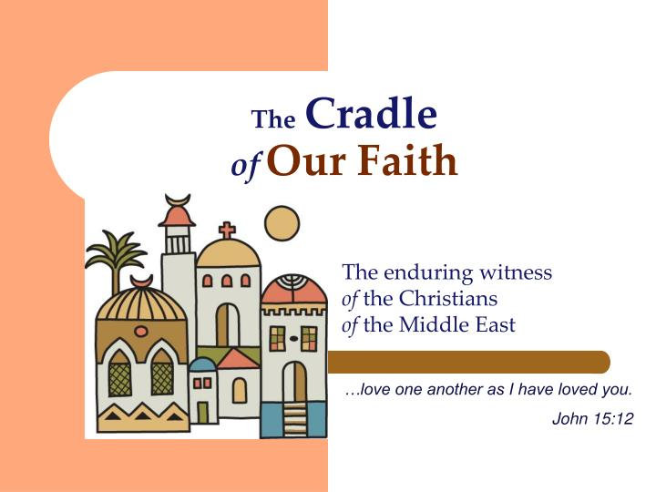 The cradle of our faith