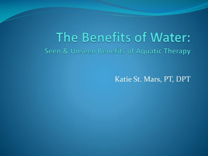 the benefits of water seen unseen benefits of aquatic therapy n.