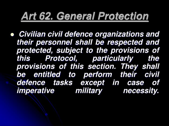 Art 62. General Protection