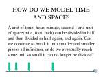 how do we model time and space