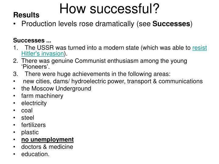 How successful?