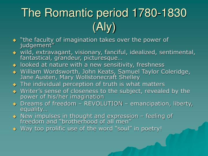 The Romantic period 1780-1830 (Aly)