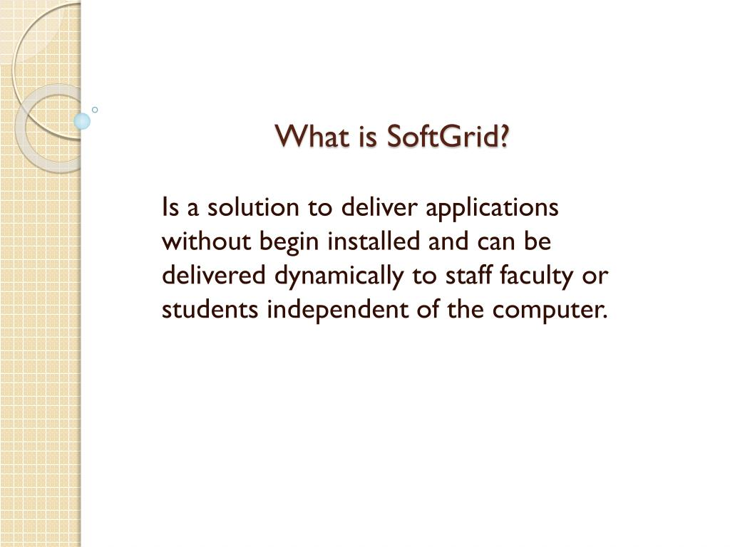 What is SoftGrid?