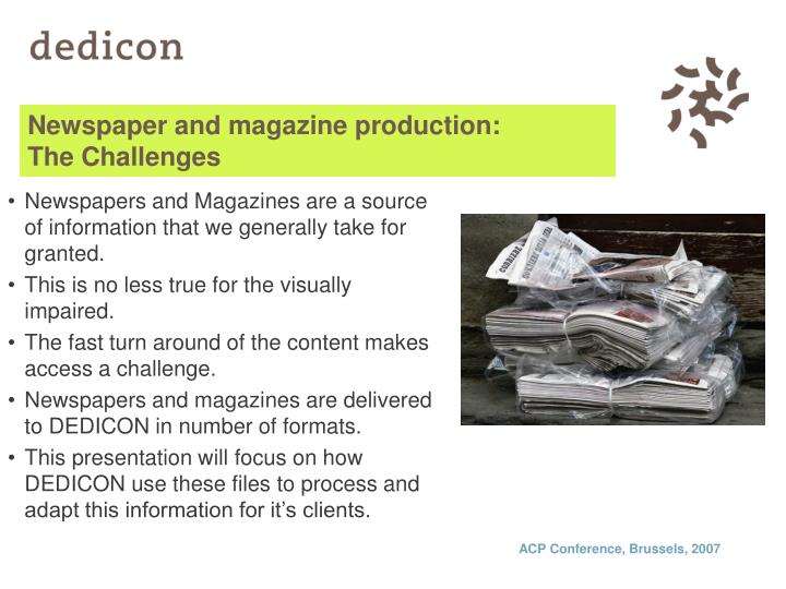 Newspaper and magazine production the challenges