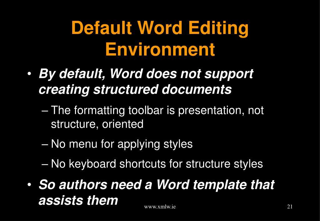 Default Word Editing Environment