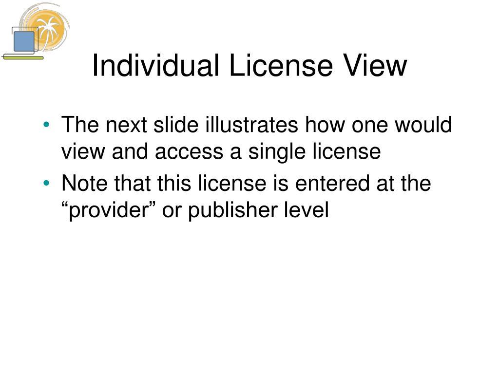 Individual License View