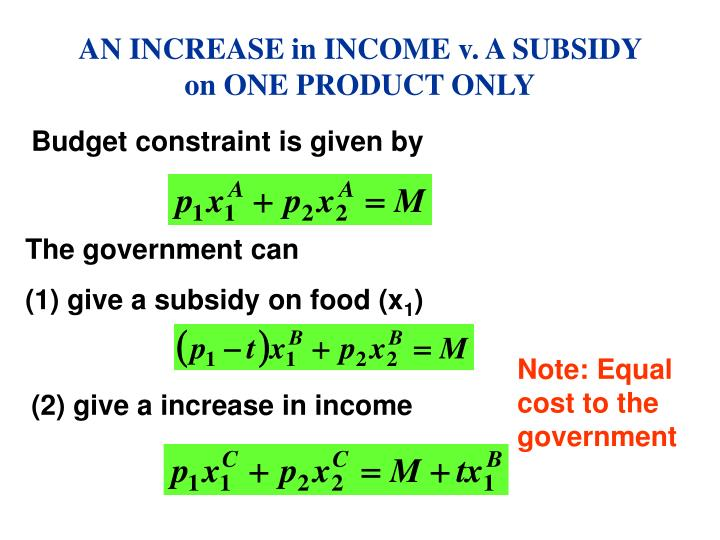 An increase in income v a subsidy on one product only1