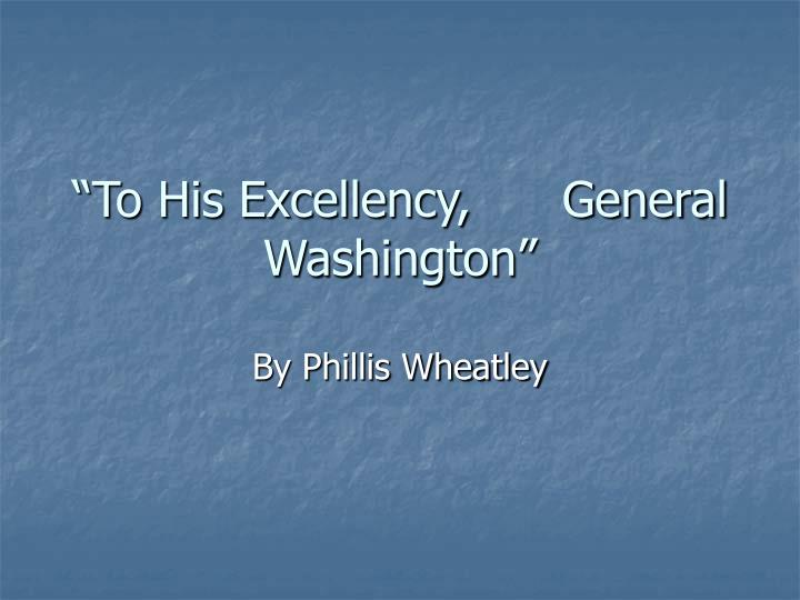 to his excellency general washington n.