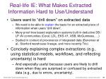 real life ie what makes extracted information hard to use understand79