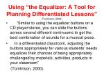 using the equalizer a tool for planning differentiated lessons tomlinson 2000