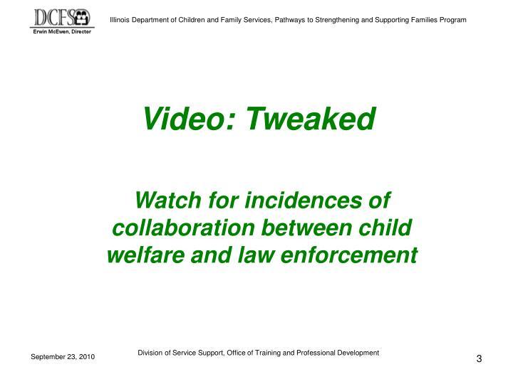 Video tweaked